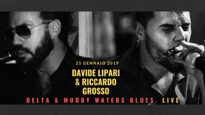 Davide Lipari & Riccardo Grosso Live_Delta & Muddy Waters Blues